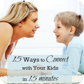 Image Source: http://www.babble.com/kid/15-ways-to-connect-with-your-child-when-you-have-15-minutes/