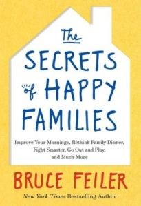 Image Source: http://www.barnesandnoble.com/w/the-secrets-of-happy-families-bruce-feiler/1113116579?ean=9780061778735