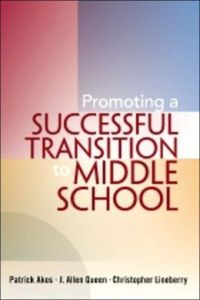 Image Source: http://www.barnesandnoble.com/w/promoting-a-successful-transition-to-middle-school-patrick-akos/1101450932?ean=9781930556980&itm=7&usri=middle+school+transition